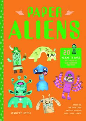 Paper Aliens - 20 Aliens to Make, Just Press Out, Glue Together and Play!