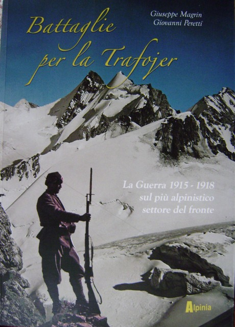 Battaglie per la Trafojer. La guerra 1915-1918 sul più alpinistico settore del fronte