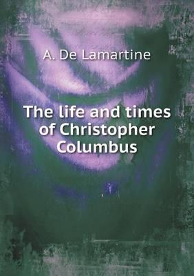 The Life and Times of Christopher Columbus