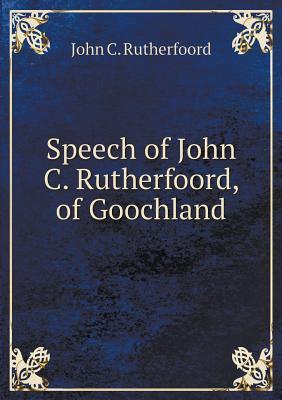 Speech of John C. Rutherfoord, of Goochland