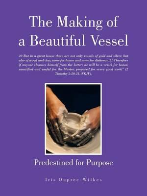 The Making of a Beautiful Vessel