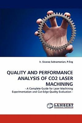 QUALITY AND PERFORMANCE ANALYSIS OF CO2 LASER MACHINING