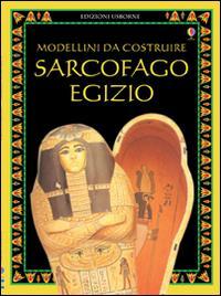 Sarcofago egizio. Modellini da costruire. Ediz. illustrata