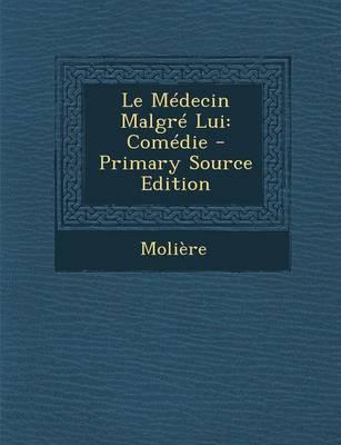 Le Medecin Malgre Lu...