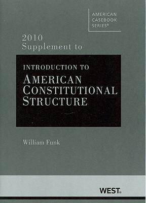 Introduction to American Constitutional Structure, 2010 Supplement