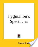Pygmalion's Spectacl...
