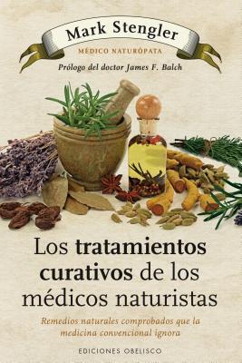 Los tratamientos curativos de los medicos naturistas / The Natural Physician's Healing Therapies