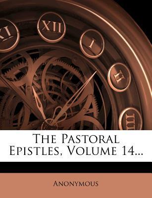 The Pastoral Epistles, Volume 14...