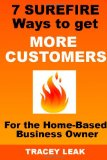 7 Surefire Ways to Get More Customers for the Home-Based Business Owner