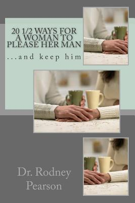 20 1/2 Ways for a Woman to Please Her Man
