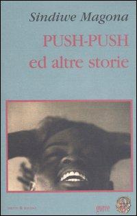 Push-Push ed altre...