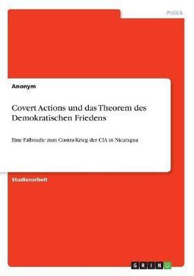 Covert Actions und das Theorem des Demokratischen Friedens
