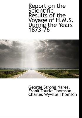 Report on the Scientific Results of the Voyage of H.M.S. During the Years 1873-76