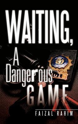 Waiting, a Dangerous Game