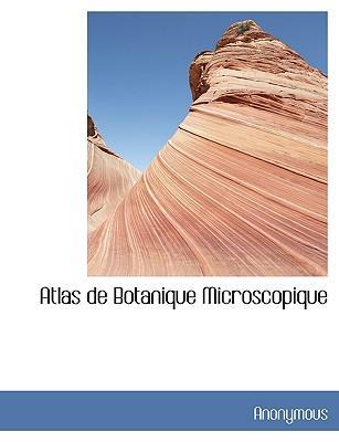 Atlas de Botanique Microscopique