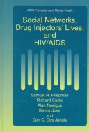 Social Networks, Drug Injectors' Lives, and HIV / AIDS