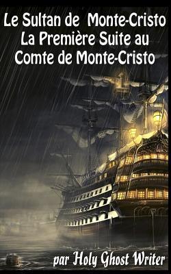 Le Sultan De Monte Cristo