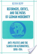 Reformers, Critics, and the Paths of German Modernity
