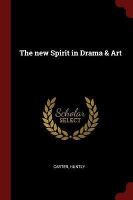 The New Spirit in Drama & Art