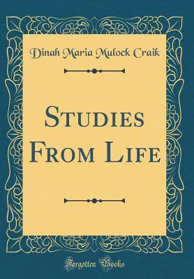 Studies From Life (Classic Reprint)