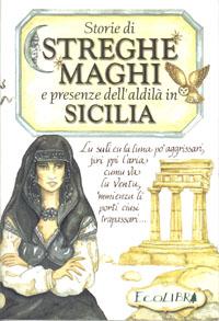 Storie di Streghe, Maghi e presenze dell'aldilà in Sicilia