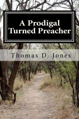 A Prodigal Turned Preacher