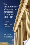 The Institutionalist Movement in American Economics, 1918-1947