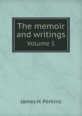 The Memoir and Writings Volume 1