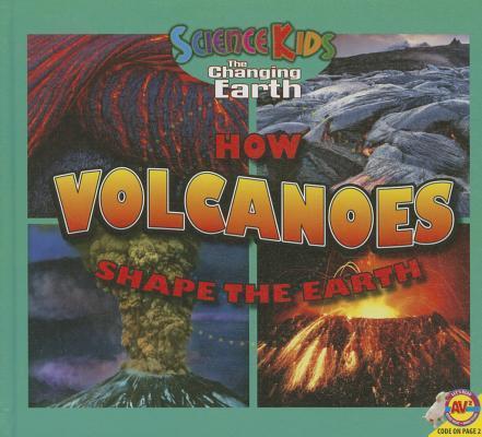 How Volcanoes Shape the Earth