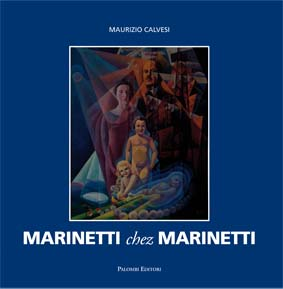 Marinetti chez Marinetti