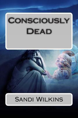 Consciously Dead
