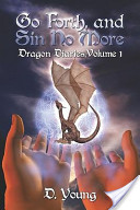Go Forth, and Sin No More: Dragon Diaries