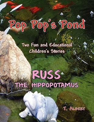 Poppop's Pond and Russ the Hippopotamuse