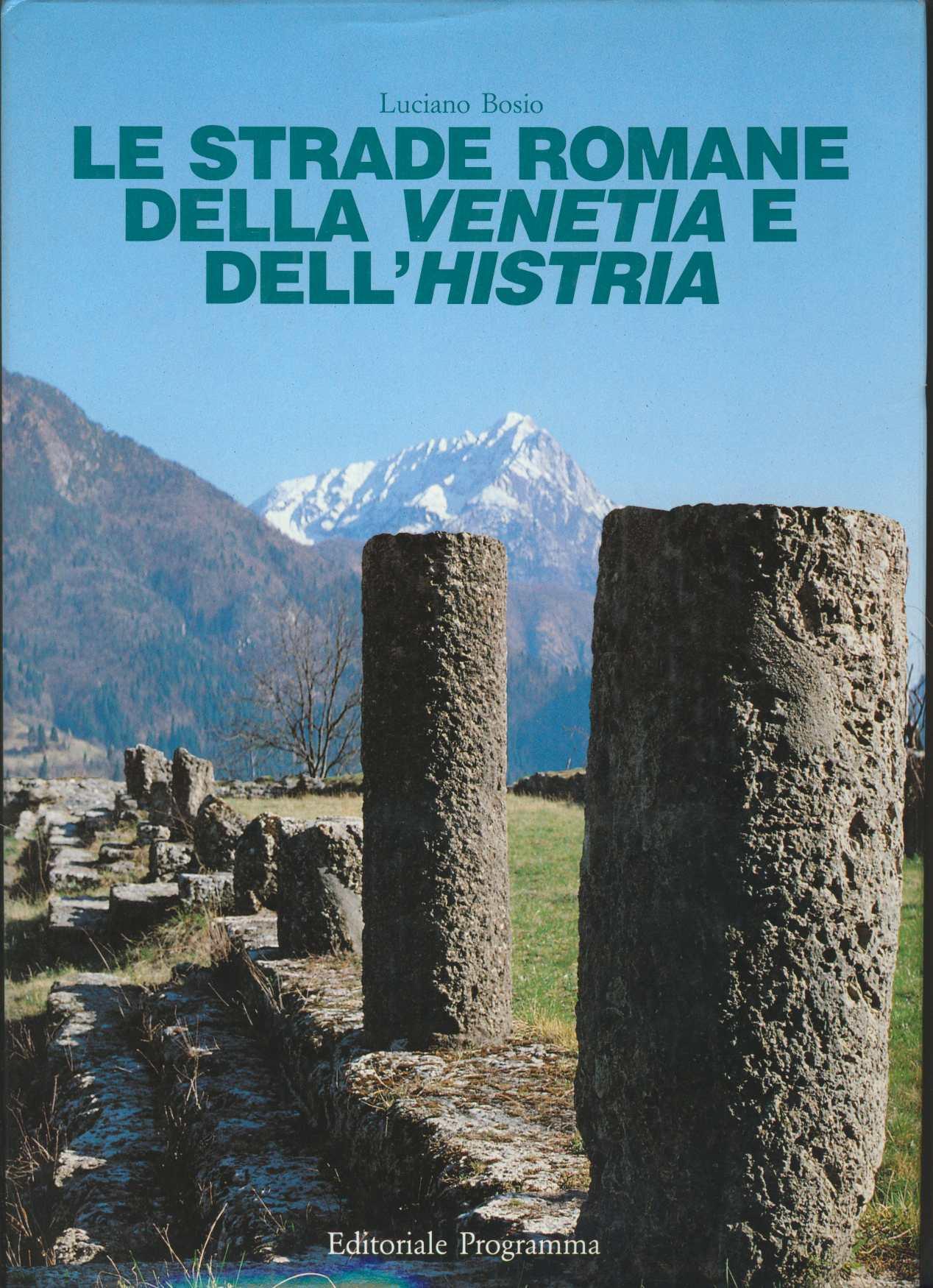 Le strade romane della Venetia e dell'Histria