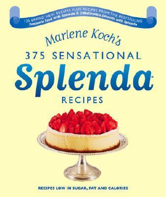 MARLENE KOCH'S BIG BOOK OF 375 SENSATIONAL SPLENDA RECIPES