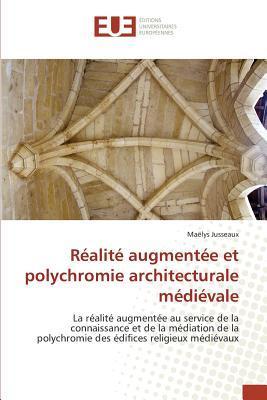 Realite Augmentee et Polychromie Architecturale Medievale