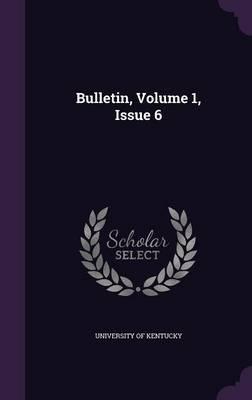 Bulletin, Volume 1, Issue 6