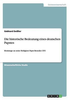 Die historische Bedeutung eines deutschen Papstes