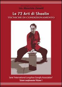 Le 72 arti di Shaolin. Tecniche di condizionamento