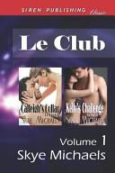 Le Club, Volume 1 [Calleigh's Collar