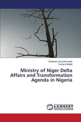 Ministry of Niger Delta Affairs and Transformation Agenda in Nigeria