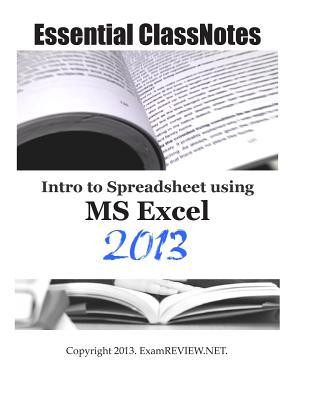 Essential Classnotes Intro to Spreadsheet Using Ms Excel 2013