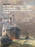 """Die Fluss- und Hafenschiffahrt der Deutschen Dampfschifffahrts-Gesellschaft """"Hansa"""""""