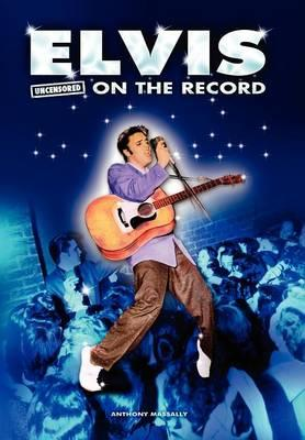 Elvis - Uncensored on the Record