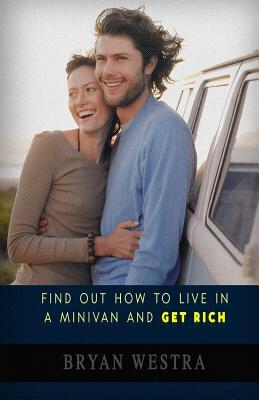 Find Out How to Live in a Minivan and Get Rich