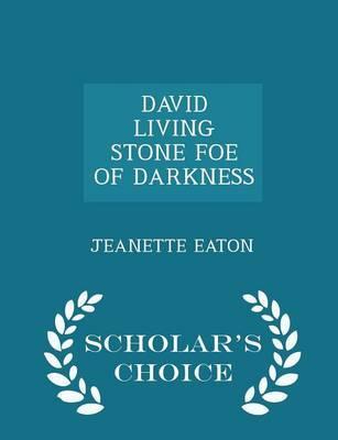 David Living Stone Foe of Darkness - Scholar's Choice Edition