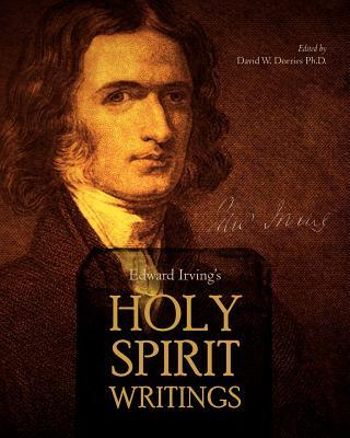 Edward Irving's Holy Spirit Writings