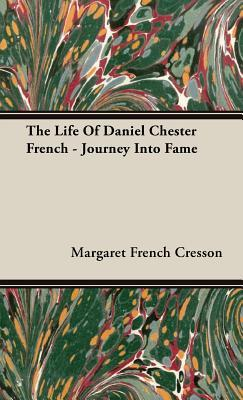 The Life of Daniel Chester French