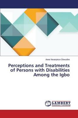 Perceptions and Treatments of Persons with Disabilities Among the Igbo