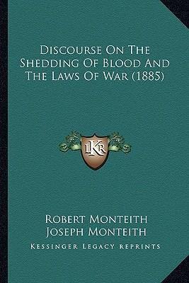 Discourse on the Shedding of Blood and the Laws of War (1885)